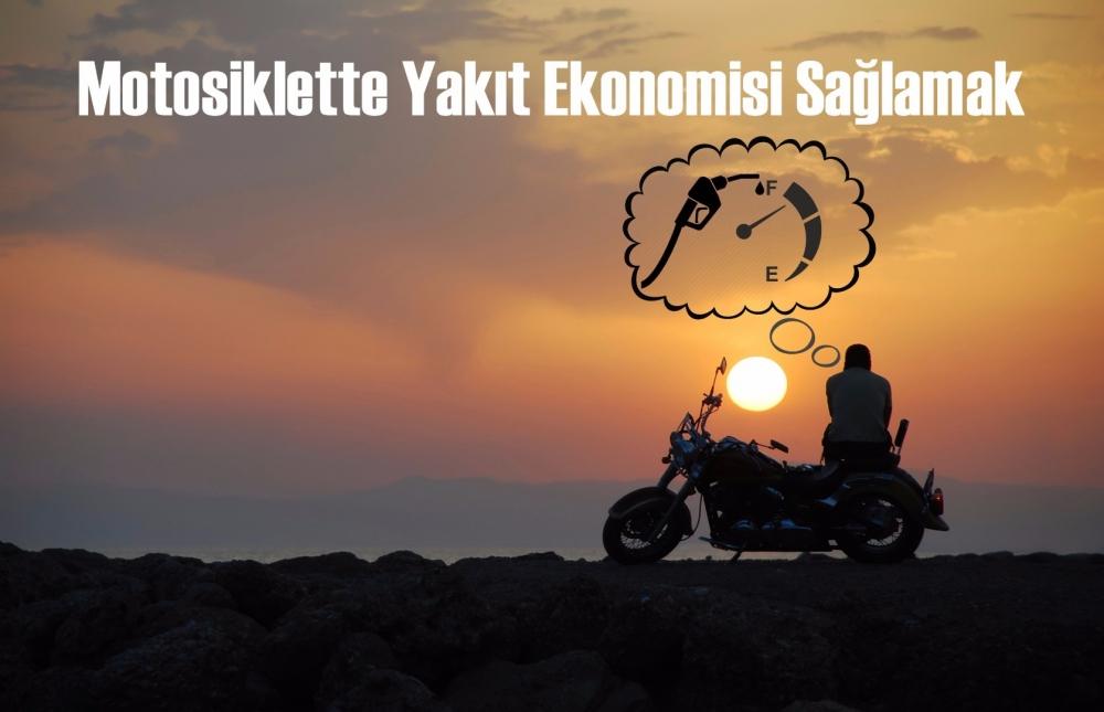 Motosiklette Yakıt Ekonomisi Sağlamak