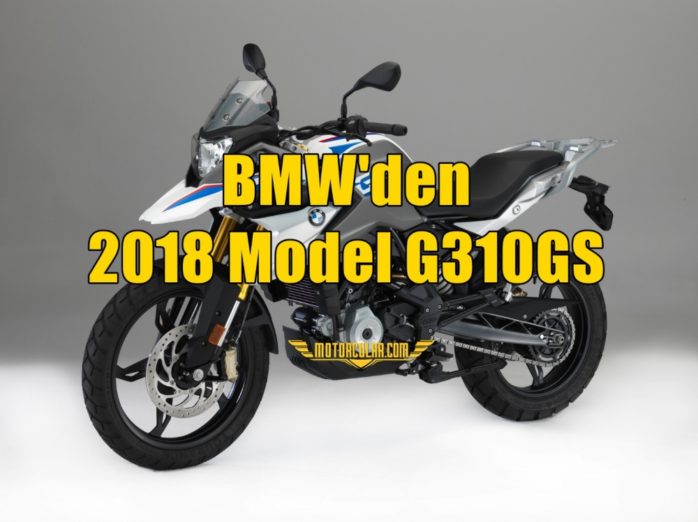 BMW'den 2018 Model G310GS