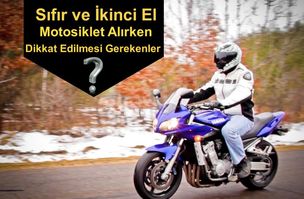 Sıfır ve İkinci El Motosiklet Alırken Dikkat Edilmesi Gerekenler
