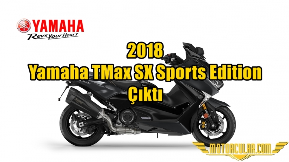 2018 Yamaha TMax SX Sports Edition Çıktı