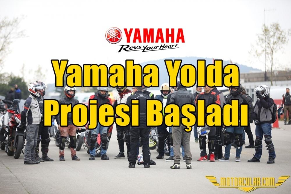 Yamaha Yolda Projesi Başladı