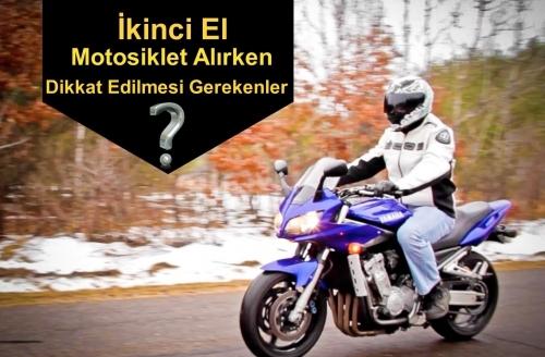 İkinci El Motosiklet Alırken Dikkat Edilmesi Gerekenler