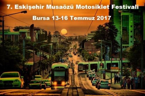 7. Eskişehir Musaözü Motosiklet Festivali, Bursa 13-16 Temmuz 2017