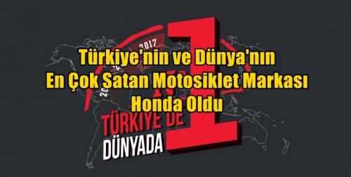 Türkiye'nin ve Dünya'nın En Çok Satan Motosiklet Markası Honda Oldu