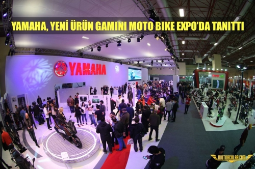 YAMAHA, YENİ ÜRÜN GAMINI MOTO BIKE EXPO'DA TANITTI