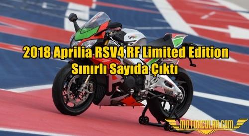 2018 Aprilia RSV4 RF Limited Edition Sınırlı Sayıda Çıktı