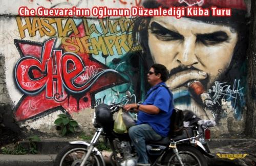 Che Guevara'nın Oğlunun Düzenlediği Küba Turu