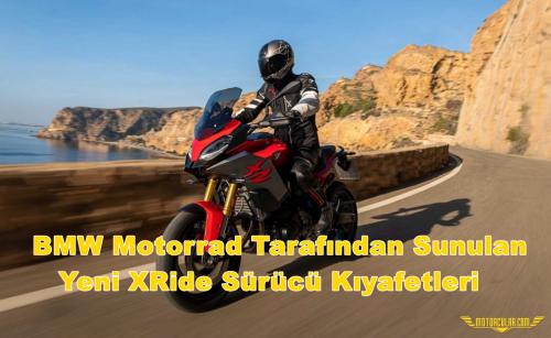 BMW Motorrad Tarafından Sunulan Yeni XRide Sürücü Kıyafetleri