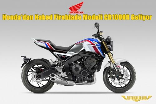 Honda'dan Naked Fireblade Modeli CB1000R Geliyor