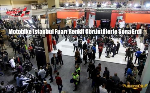 Motobike İstanbul Fuarı Renkli Görüntülerle Sona Erdi