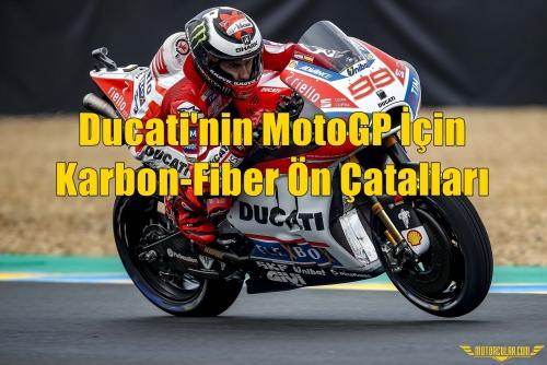 Ducati'nin MotoGP İçin Karbon-Fiber Ön Çatalları