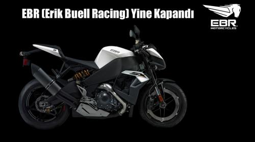 EBR (Erik Buell Racing) Yine Kapandı