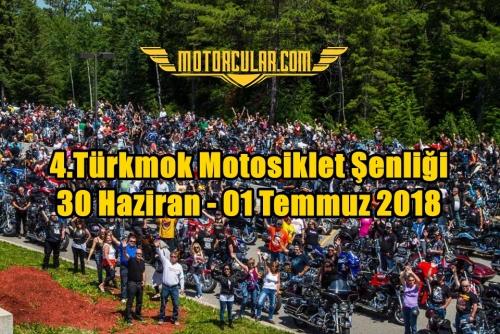 4.Türkmok Motosiklet Şenliği 30 Haziran - 01 Temmuz 2018