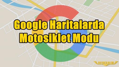 Google Haritalarda Motosiklet Modu