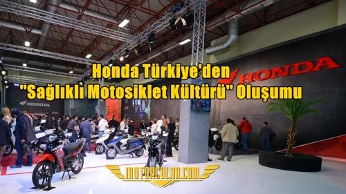 Honda Türkiye'den ''Sağlıklı Motosiklet Kültürü'' Oluşumu