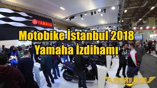 Motobike İstanbul 2018 Yamaha İzdihamı