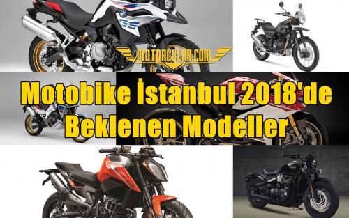 Motobike İstanbul 2018'de Beklenen Modeller