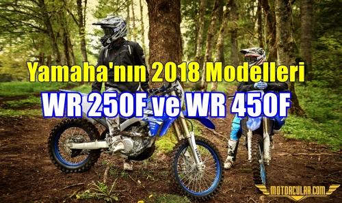 Yamaha 2018 Model WR250F ve WR450F'i Sundu