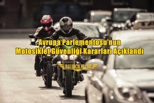 Avrupa Parlementosu'nun Motosiklet Güvenliği Kararları Açıklandı