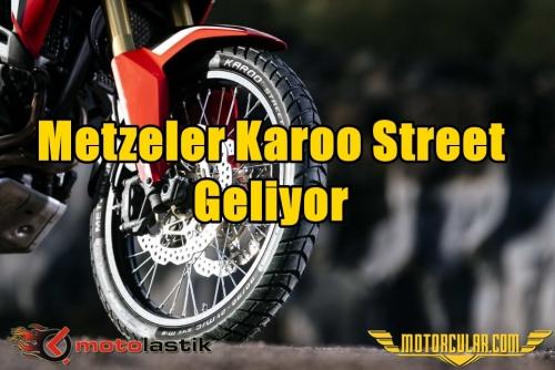 Metzeler Karoo Street Geliyor