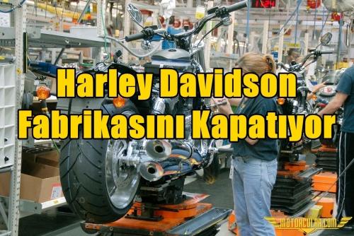Harley Davidson Fabrikasını Kapatıyor