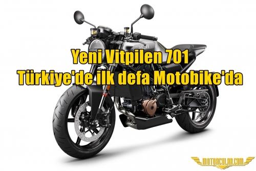 Yeni Vitpilen 701 Türkiye'de ilk defa Motobike'da