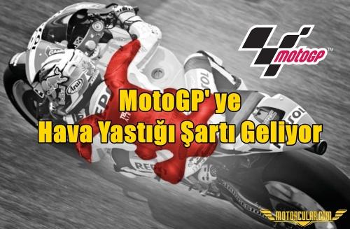 MotoGP' ye Hava Yastığı Şartı Geliyor