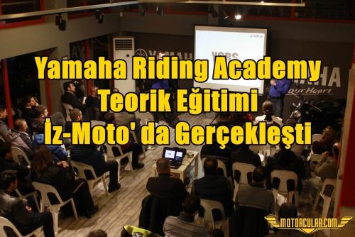 Yamaha Riding Academy  Teorik Eğitimi İz-Moto' da Gerçekleşti