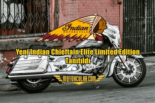 Yeni Indian Chieftain Elite Limited Edition Tanıtıldı