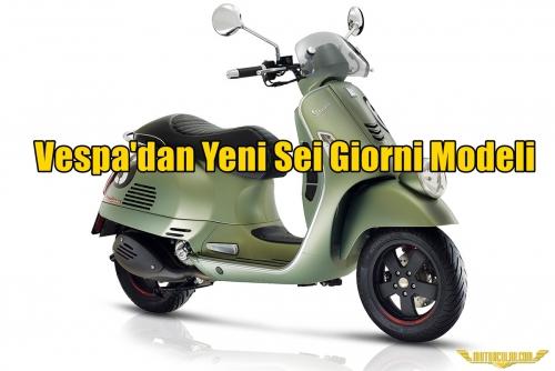 Vespa'dan Yeni Sei Giorni Modeli