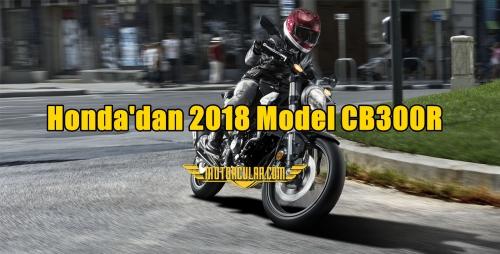 Honda'dan 2018 Model CB300R