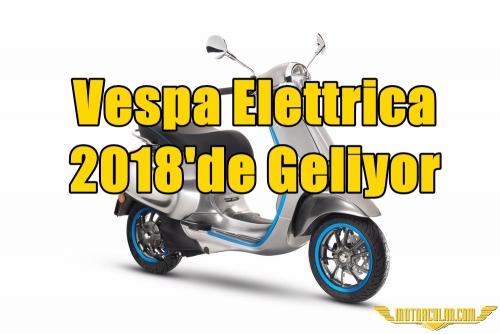 Vespa Elettrica 2018'de Geliyor