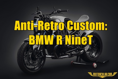 Anti-Retro Custom: BMW R NineT