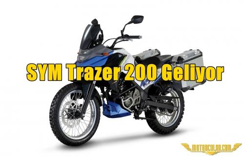SYM Trazer 200 Geliyor