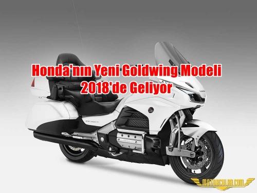Honda'nın Yeni Goldwing Modeli 2018'de Geliyor