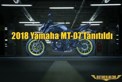 2018 Yamaha MT-07 Tanıtıldı
