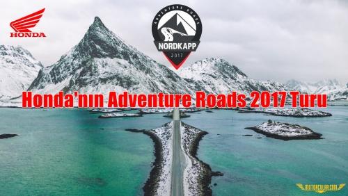 Honda'nın Adventure Roads 2017 Turu