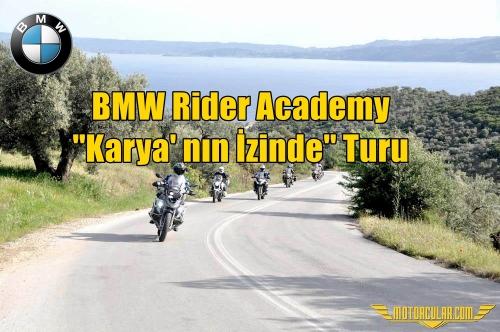 BMW Rider Academy ''Karya' nın İzinde'' Turu