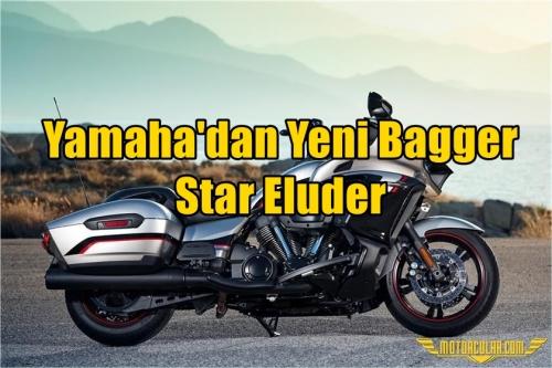 Yamaha'dan Yeni Bagger Star Eluder