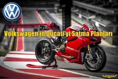 Volkswagen'in Ducati'yi Satma Planları