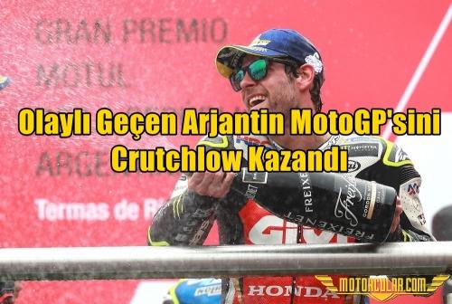 Olaylı Geçen Arjantin MotoGP'sini Crutchlow Kazandı
