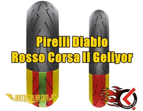Pirelli Diablo Rosso Corsa II Geliyor