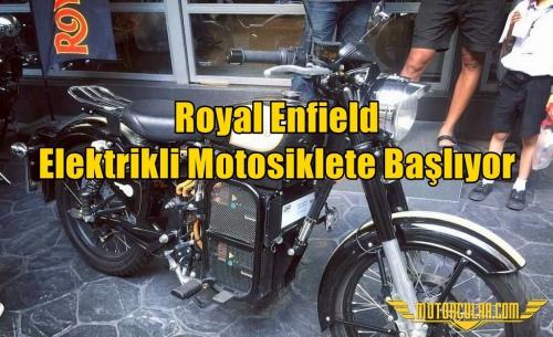Royal Enfield Elektrikli Motosiklete Başlıyor
