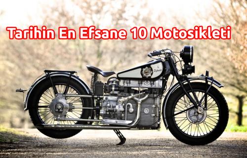 Tarihin En Efsane 10 Motosikleti