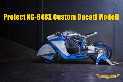 Project XG-848X Custom Ducati Modeli