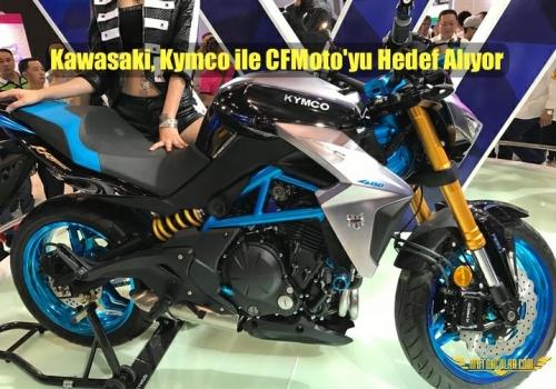 Kawasaki, Kymco ile CFMoto'yu Hedef Alıyor