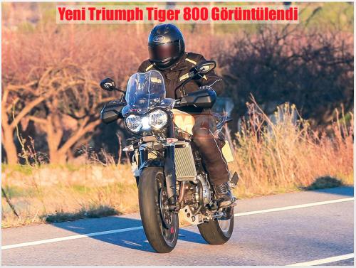 Yeni Triumph Tiger 800 Görüntülendi