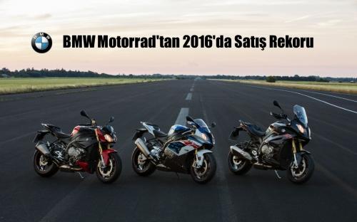 BMW Motorrad, 2016'da Üst Üste Altıncı Kez En Yüksek Satış Rakamına Ulaştı