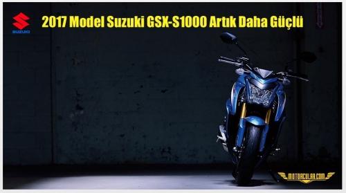 2017 Model Suzuki GSX-S1000 Artık Daha Güçlü