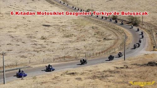6 Kıtadan Motosiklet Gezginleri Türkiye'de Buluşacak